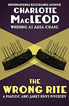 The Wrong Rite (The Madoc and Janet Rhys Mysteries Book 5) by [Charlotte MacLeod]