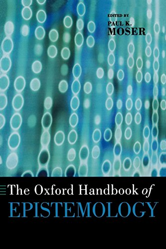 Compare Textbook Prices for The Oxford Handbook of Epistemology Oxford Handbooks Reprint Edition ISBN 8580000190519 by Moser, Paul