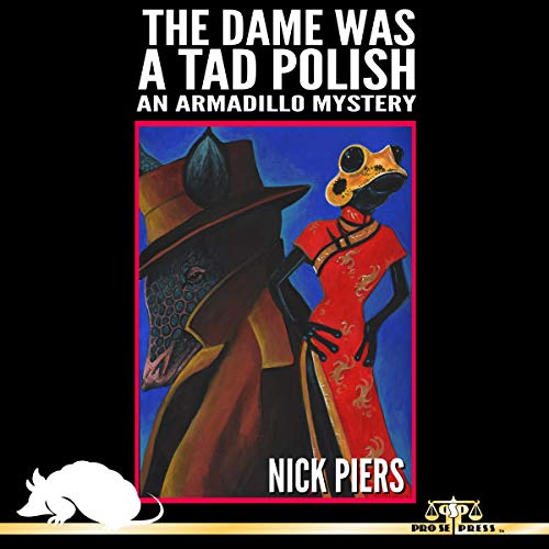The Dame Was a Tad Polish: An Armadillo Mystery audiobook cover art