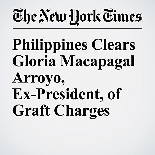 Philippines Clears Gloria Macapagal Arroyo, Ex-President, of Graft Charges cover art