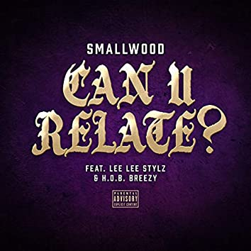 Can U Relate? (feat. Lee Lee Stylz & H.O.B. Breezy)