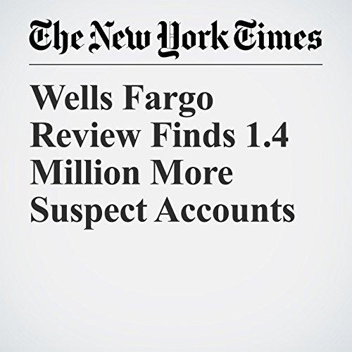 Wells Fargo Review Finds 1.4 Million More Suspect Accounts copertina