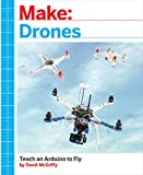 Make: Drones: Teach an Arduino to Fly (English Edition)