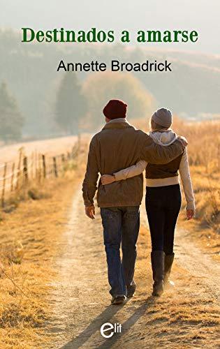 Destinados a amarse de Annette Broadrick