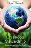 Grassroots Stewardship: Sustainability Within Our Reach