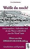 Weißt du noch? Mitten aus dem Dresdner DDR-Alltag: Geschichten und Episoden