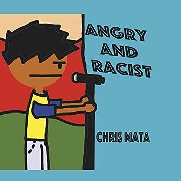 Angry and Racist