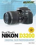 David Busch's Nikon D3200 Guide to Digital SLR Photography (David Busch's Digital Photography Guides)
