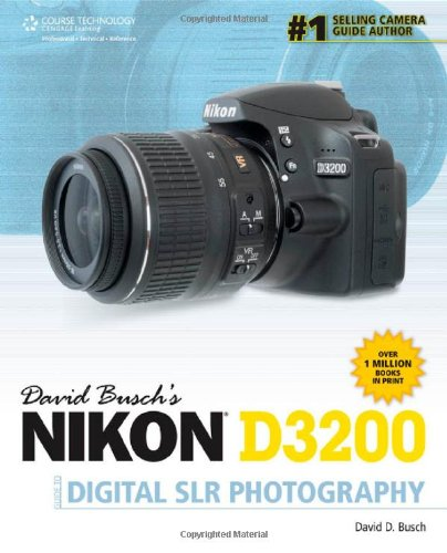 David Busch's Nikon D3200 Guide to Digital Slr Photography