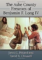 The Ashe County Frescoes of Benjamin F. Long IV