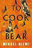 To Cook a Bear: A Novel