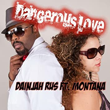 Dangerous Love (feat. Montana)