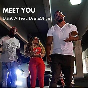 Meet You (feat. DrinaSkye)