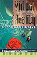 Virtual Reality: The Revolutionary Technology of Computer-Generated Artificial Worlds-And How It Promises to Transform Society (Touchstone Book)