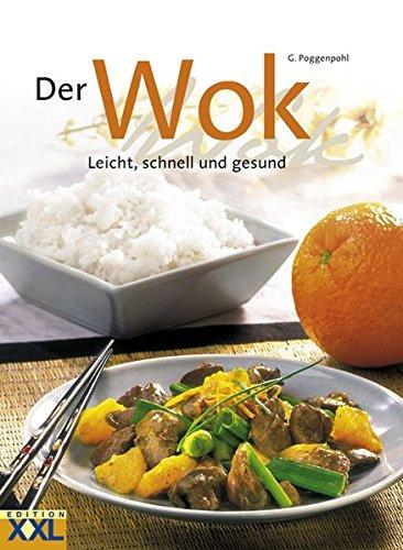 Der Wok: Leicht, schnell und gesund