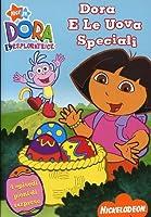 Dora L'Esploratrice - Dora E Le Uova Speciali [Italian Edition]