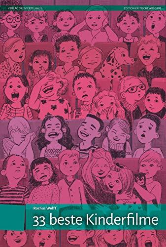 33 beste Kinderfilme (Edition Kritische Ausgabe 10)