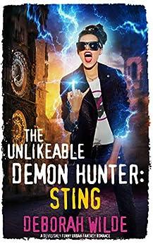 The Unlikeable Demon Hunter: Sting: A Devilishly Funny Urban Fantasy Romance (Nava Katz Book 2) by [Deborah Wilde]