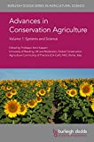 Advances in Conservation Agriculture Volume 1: Systems and Science (Burleigh Dodds Series in Agricultural Science Book 61)