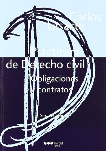 Prácticum de Derecho civil. Obligaciones y contratos: Obligaciones y contratos (Manuales universitarios)