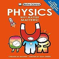 Basher Science: Physics: UK Edition