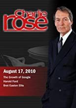Charlie Rose - The Growth of Google / Harold Ford / Bret Easton Ellis (August 17, 2010)