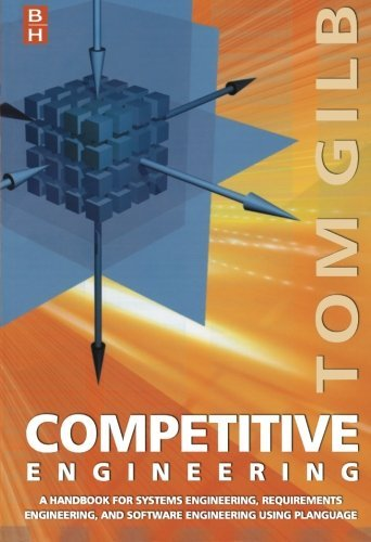 Competitive Engineering: A Handbook For Systems Engineering, Requirements Engineering, and Software Engineering Using Planguage (English Edition)