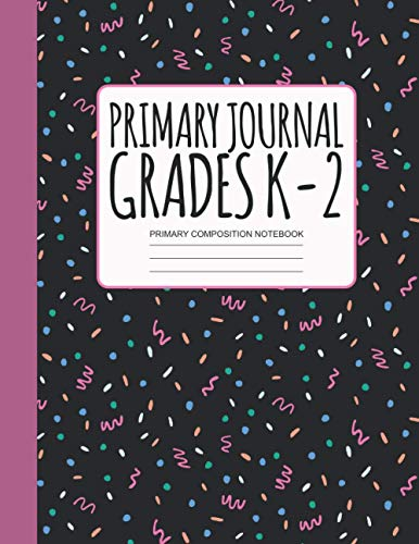 Primary Journal Grades K-2: Primary Composition Notebook K-2 Composition Notebook With Picture Space / Composition Notebook Primary / Primary Composition Book / Composition Notebook Primary Ruled