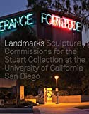 Landmarks: Sculpture Commissions for the Stuart Collection at the University of California, San Diego