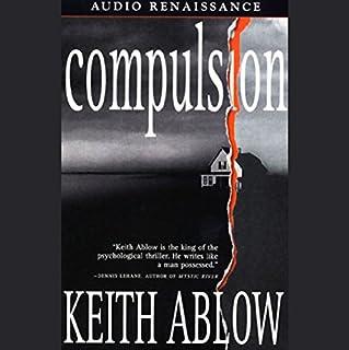 Compulsion     A Novel              Autor:                                                                                                                                 Keith Ablow                               Sprecher:                                                                                                                                 Guerin Barry                      Spieldauer: 5 Std. und 46 Min.     Noch nicht bewertet     Gesamt 0,0
