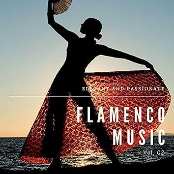 Elegant And Passionate Flamenco Music, Vol. 02