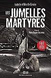 Les jumelles martyres: Une histoire vraie