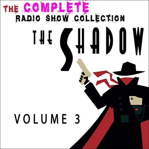 『The Shadow - The Complete Radio Show Collection - Volume 3』のカバーアート