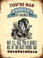 In Wonderlandad Hatter You'Re Mad Bonkers 金属板ブリキ看板警告サイン注意サイン表示パネル情報サイン金属安全サイン