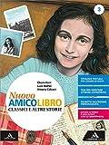 Nuovo amico libro. Con quaderno. Per la Scuola media. Con e-book. Con espansione online (Vol. 3)