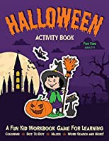 Halloween Activity Book for Kids Ages 3-5: Fantastic Activity Book For Boys And Girls: Word Search, Mazes, Coloring Pages, Connect the dots, how to draw tasks (Halloween Crafts)