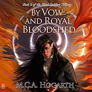 By Vow and Royal Bloodshed      Blood Ladders Trilogy, Book 2              Written by:                                                                                                                                 M.C.A. Hogarth                               Narrated by:                                                                                                                                 Philip Battley                      Length: 11 hrs and 50 mins     Not rated yet     Overall 0.0