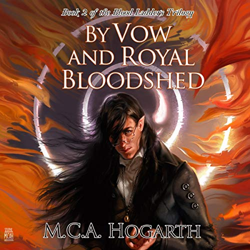 By Vow and Royal Bloodshed      Blood Ladders Trilogy, Book 2              By:                                                                                                                                 M.C.A. Hogarth                               Narrated by:                                                                                                                                 Philip Battley                      Length: 11 hrs and 50 mins     Not rated yet     Overall 0.0
