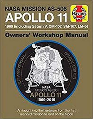 NASA Mission As-506 Apollo 11 1969 (Including Saturn V, CM-107, Sm-107, LM-5): 50th Anniversary Special Edition - An Insight Into the Hardware from th ... the First Manned Mission to Land on the Moon