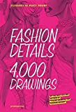 Fashion Details. 4000 Detalles De Moda: 4000 Drawings (Mode-Bijoux)