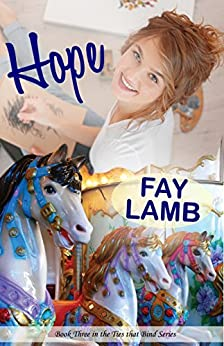 Hope (Ties that Bind Book 3) by [Fay Lamb]