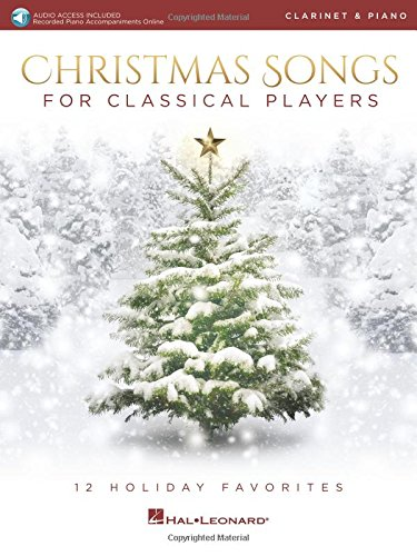 Christmas Songs for Classical Players - Clarinet and Piano: 12 Holiday Favorites
