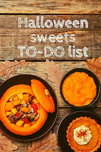 Halloween sweets TO-DO list: Awesome halloween themed to do list - 100 pages for every occasion with fun interior