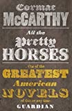 All the Pretty Horses. Cormac McCarthy (Border Trilogy)
