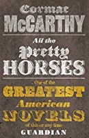 All the Pretty Horses. Cormac McCarthy (Border Trilogy)