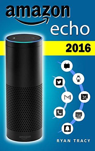 Amazon Echo: 2016 Just Ask Alexa