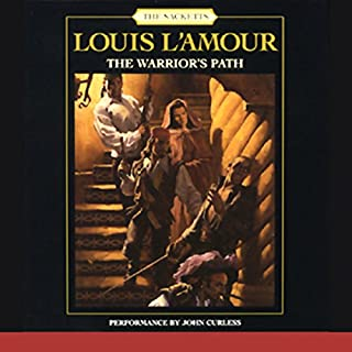 The Warrior's Path     The Sacketts, Book 3              By:                                                                                                                                 Louis L'Amour                               Narrated by:                                                                                                                                 Jonn Curless                      Length: 6 hrs and 55 mins     1,073 ratings     Overall 4.7