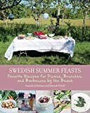 Swedish Summer Feasts: Favorite Recipes for Picnics, Brunches, and Barbecues by the Beach
