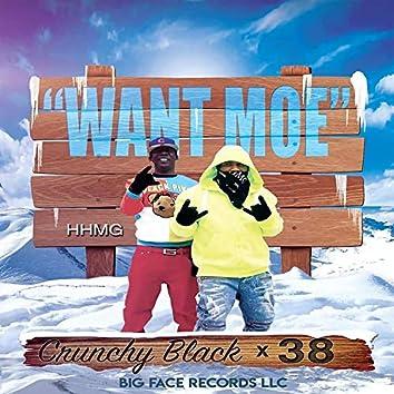 Want Moe (feat. Crunchy Black)