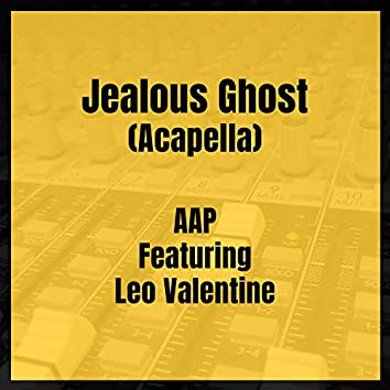 Jealous Ghost (Acapella)